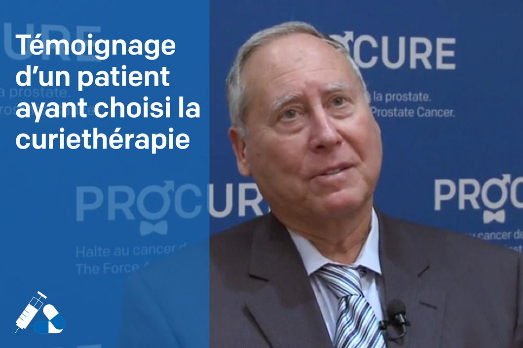 Témoignage d'un patient ayant choisi la curiethérapie