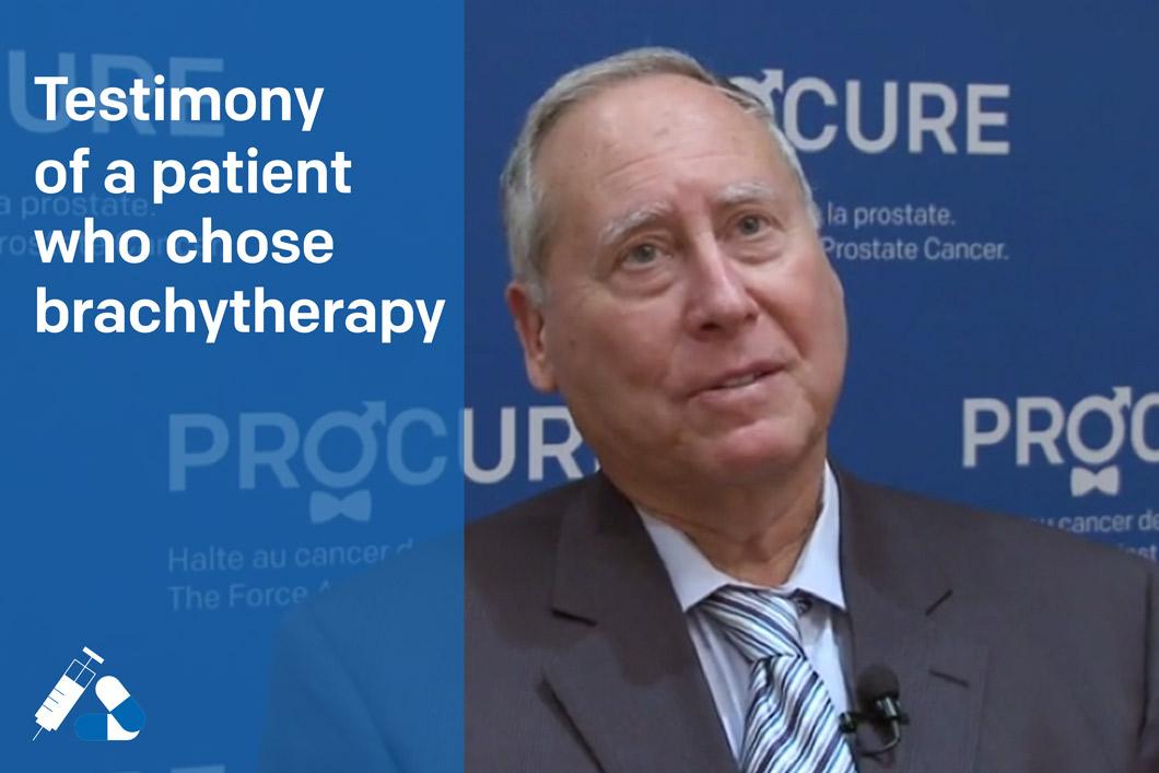 Testimony of a patient who chose brachytherapy